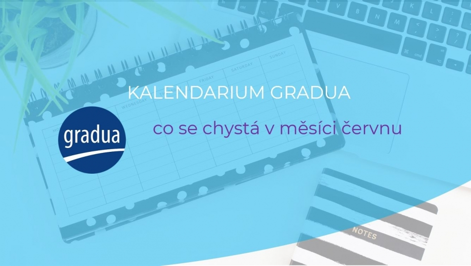 Video kalendárium Gradua - červen 2021